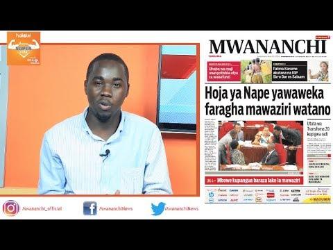 MCL MAGAZETINI, MEI 23, 2018: HOJA YA NAPE YAWAWEKA FARAGHA MAWAZIRI WATANO