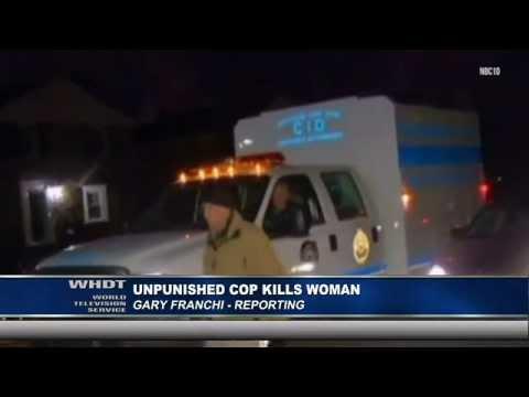 Unpunished Cop Kills Woman