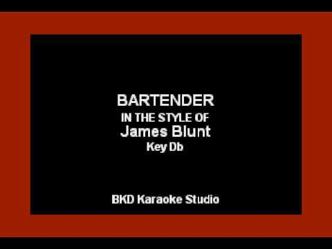 Bartender (In the Style of James Blunt) (Karaoke with Lyrics)