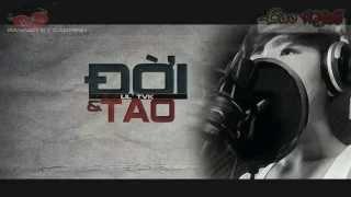 Đời Và Tao - Lil' TVk [Video Lyric Official HD]