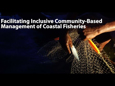 Facilitating Inclusive Community-Based Management Of Coastal Fisheries