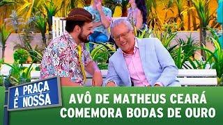 Avô de Ceará comemora bodas de ouro   A Praça é Nossa (21/09/17)
