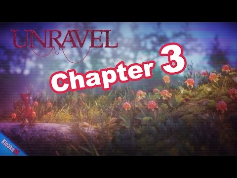 Unravel - Chapter 3 - Found at Last Walkthrough - All Secrets - Berry Mire
