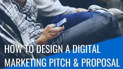 How To Design A Digital Marketing Pitch & Proposal In 2018