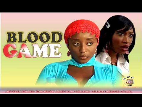 Blood Game -  Nigerian Nollywood Movie