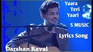 Yaara Teri Yaari Video Lyrics| Darshan Raval | S MUSIC