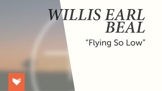Willis Earl Beal 34 Flying So Low 34