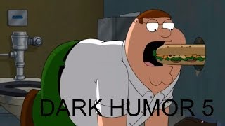 Family Guy - BEST DARK HUMOR COMPILATION 5