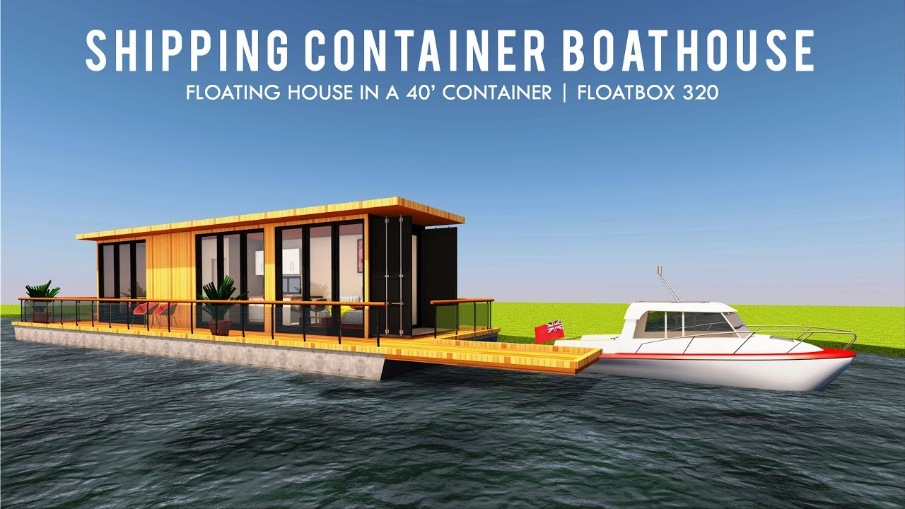 How-To Build a Shipping Container Boathouse DIY Floating House | FLOATBOX  320