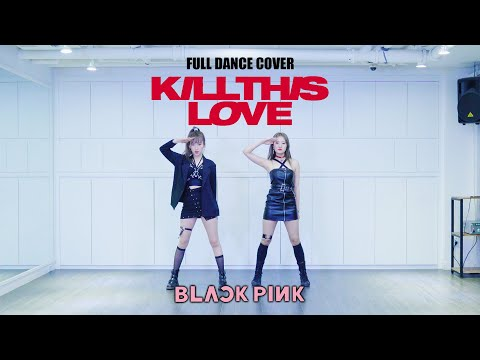BLACKPINK(블랙핑크) - KILL THIS LOVE (킬디스러브) Full Dance Cover / by JeongHyun & ChaeWon (Mirror Mode)