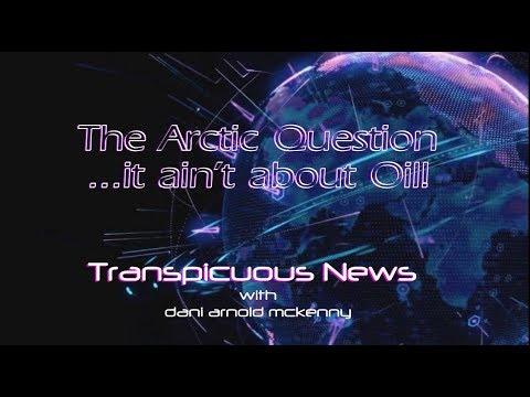 Transpicuous News Jan 23: Arctic Question...It ain't about Oil!