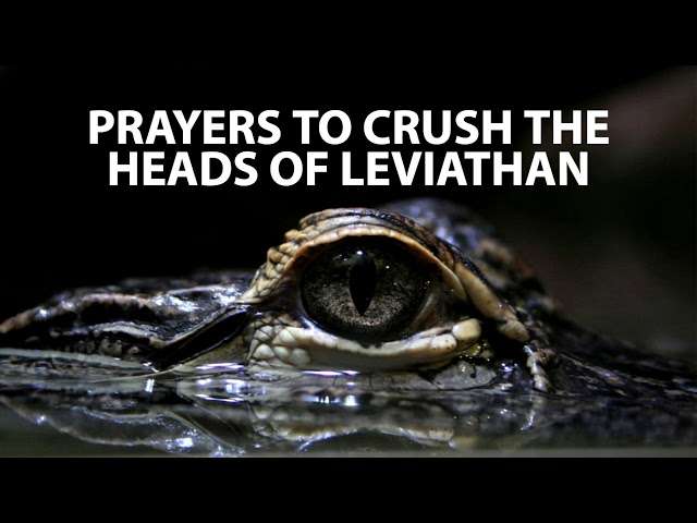 Prayers to Crush the Heads of Leviathan | Jennifer LeClaire