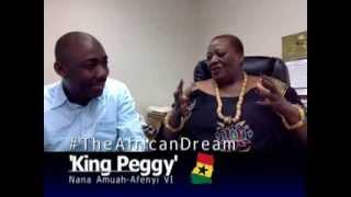 King Peggy of Otuam talks to #TheAfricanDream
