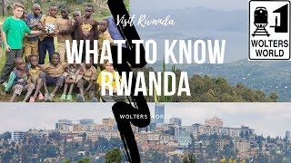 Rwanda: What to Know Before You Visit Rwanda from a Local Guide