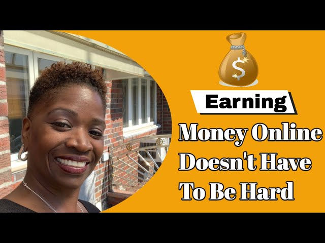 Earning Online Doesn't Have To Be Hard | Successful Solution Method