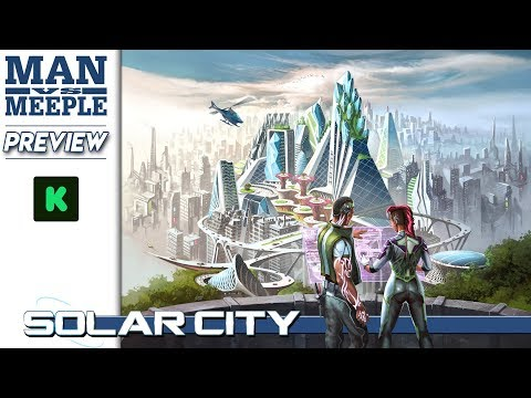 Solar City Preview by Man Vs Meeple (Games Factory)
