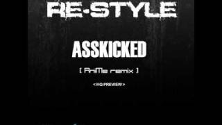 Download Re-Style - Asskicked (AniMe remix) (HQ PREVIEW)