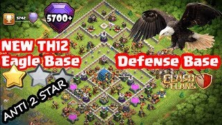 Clash Of Clans - New Th12 Eagle Defense Base 2018 With Reply Proof / Anti 0 star Anti 1 Star