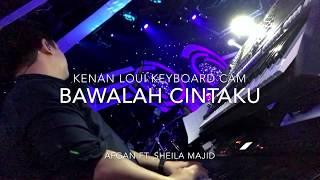 Bawalah Cintaku - Afgan ft. Sheila Majid [Kenan Loui Keyboard Cam]