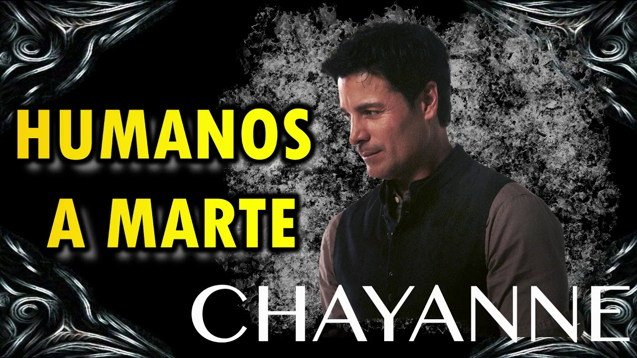Chayanne Chayanne Humanos A Marte Letra Lyrics Chayanne Humanos A Marte Letra Lyrics Music Video Metrolyrics
