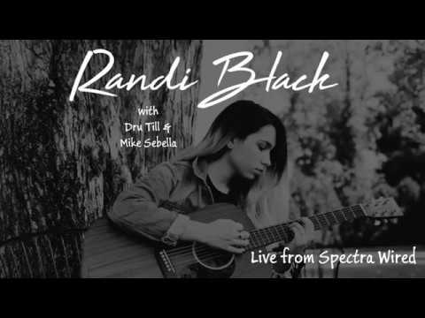 Randi Black Live at Spectra Wired