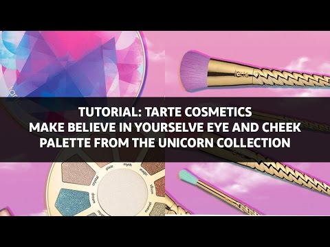 TUTORIAL: Make Believe in Yourself Eye Palette from the Unicorn Collection | Tarte Cosmetics
