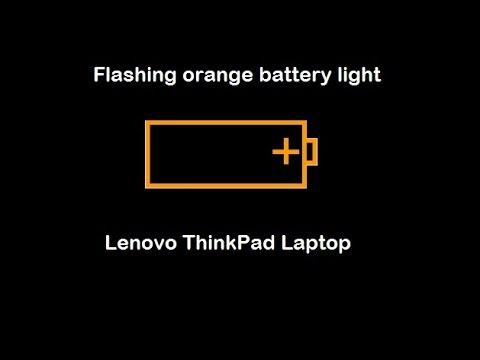Lenovo ThinkPad Laptop Orange Flashing Battery Light
