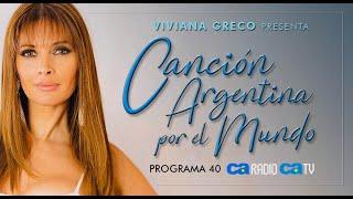 CANCIÓN ARGENTINA POR EL MUNDO / VIVIANA GRECO / PROGRAMA 40