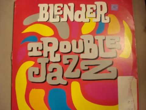 "Blender ""Trouble Jazz"" (Funky Mix) 1993"