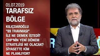 Kılıçdaroğlu 89 travması ile ne demek istedi? Siyasette kim ne planlıyor? -Tarafsız Bölge 01.07.2019