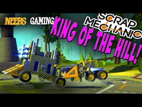 Scrap Mechanic - King Of The Hill!