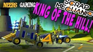 Scrap Mechanic - King Of The Hill!