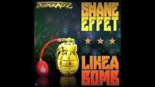 Shane Effet - Like a Bomb