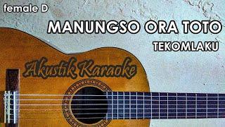 Manungso Ora Toto (Karaoke Akustik Female) - Tekomlaku