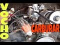 COMO CARBURAR EL VOCHO, BOCAR 1G (PARTE 1)