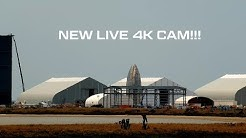 4K Cam Live! 24/7 SpaceX Boca Chica Starship Construction and Launch Facility