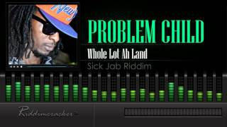 Problem Child - Whole Lot Ah Land (Sick Jab Riddim) [Soca 2016] [HD]