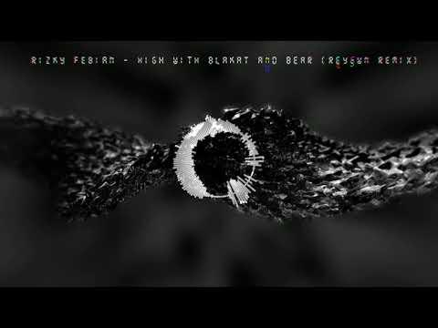 Free Download Rizky Febian - High With Blakat & Bear (reyswn Remix) Mp3 dan Mp4