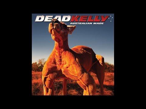 Dead Kelly - Australian Made - FULL ALBUM
