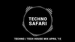 Techno / Tech House Mix April 2015