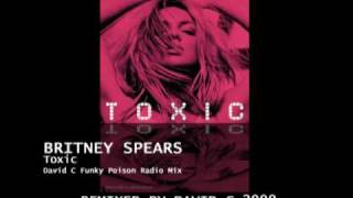 Britney Spears - Toxic (David C Funky Poison Radio Mix)