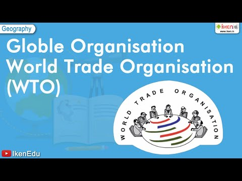 Learn about WTO (World Trade Organisation) | IkenEdu