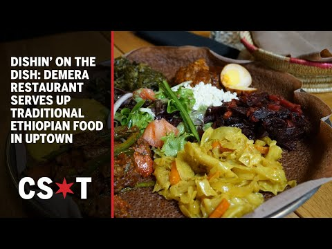 Dishin' on the Dish: Demera Restaurant serves up traditional Ethiopian food in Uptown