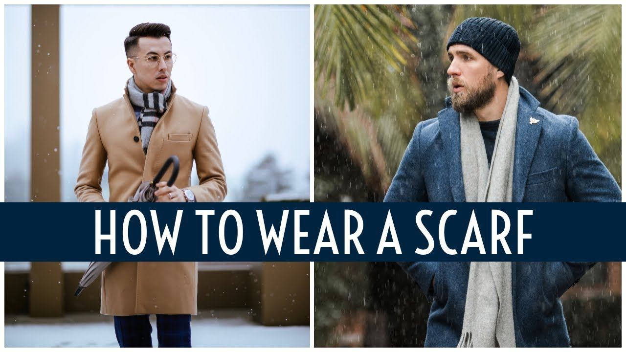 How To Wear A Scarf    Wool, Cashmere, & Silk Scarves    Men's Fashion 2019  - YouTube