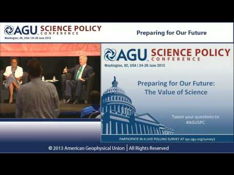 Preparing for Our Future: The Value of Science - 2013 AGU Science Policy Conference Plenary
