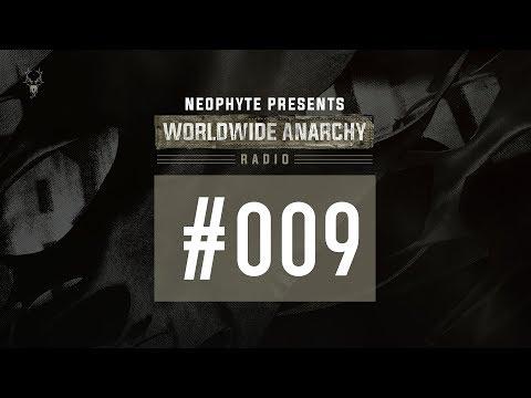 009   Neophyte presents: Worldwide Anarchy Radio