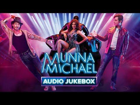 Munna Michael - Audio Jukebox | Tiger Shroff, Nawazuddin Siddiqui & Nidhhi Agerwal