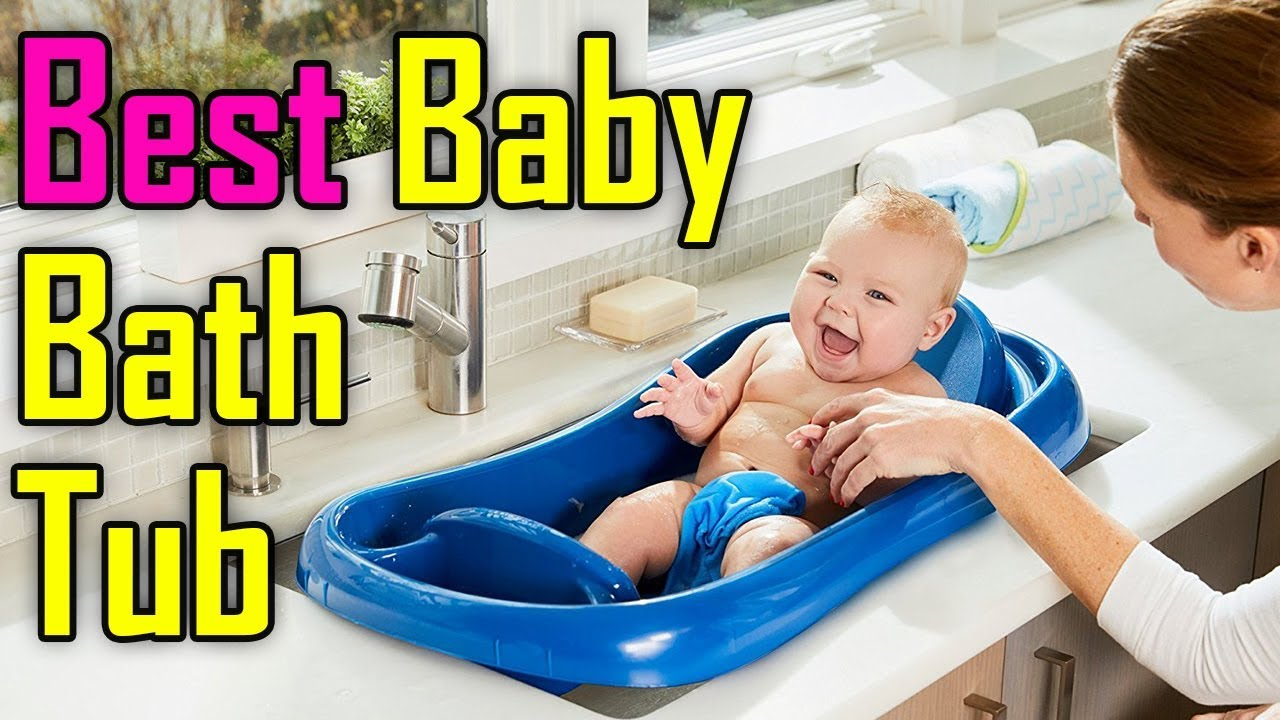 Best Baby Bath Tub Reviews 2018 - YouTube
