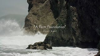 "Cliff Kant - ""A Firm Foundation"""