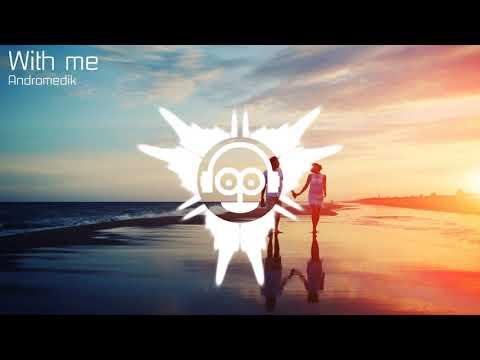 Andromedik - With me | Música sin copyright